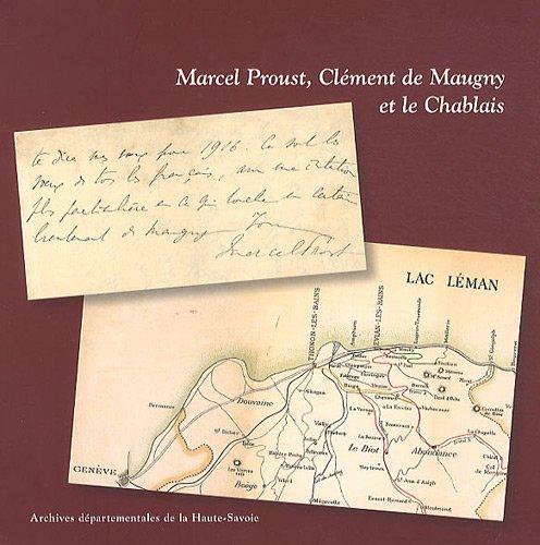 Marcel Proust, Clément de Maugny et le Chablais, katalog wystawy w Archives de Haute-Savoie (19 avril 2011)